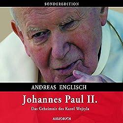 Johannes Paul II.: Das Geheimnis des Karol Wojtyla