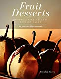 Fruit Desserts: become a professional dessert maker