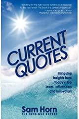 Current Quotes, Intriguing Insights from Today's Top Icons, Influencers and Innovators Paperback