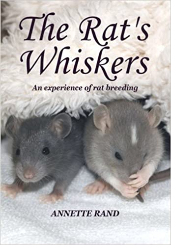 The Rat's Whiskers: An experience of rat breeding by Annette Rand (2014-10-20)