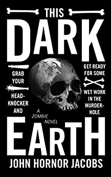 This Dark Earth by [Jacobs, John Hornor]