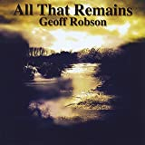 All That Remains by Geoff Robson