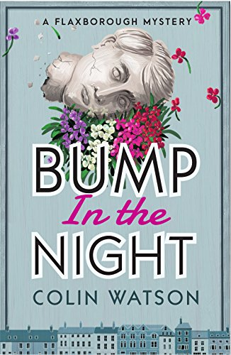 Bump in the Night (A Flaxborough Mystery) by [Colin Watson]