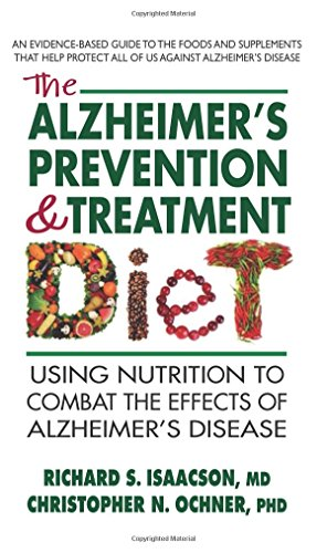 The Alzheimer's Prevention & Treatment Diet [Richard S. Isaacson  MD - Christopher N. Ochner  PhD] (Tapa Blanda)