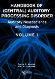 Handbook of Central Auditory Processing Disorders 9781597560566