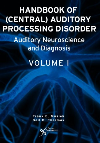 Handbook of (Central) Auditory Processing Disorders, Vol. 1: Auditory Neuroscience and Diagnosis