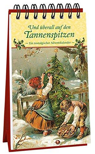 Und überall Auf Den Tannenspitzen  Ein Nostalgischer Adventskalender