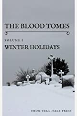 The Blood Tomes Volume 1: Winter Holidays Kindle Edition