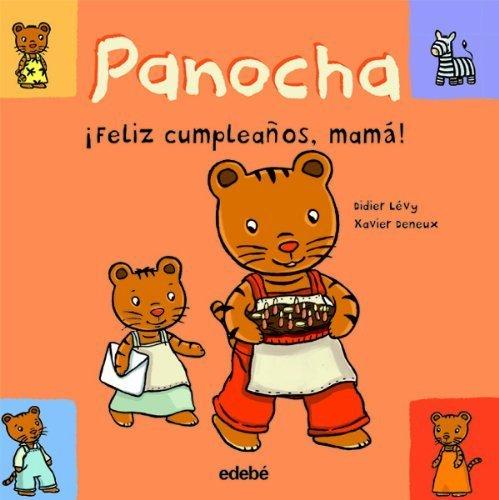 Panocha. Feliz cumpleanos, mama! Las Historias De Panocha ...