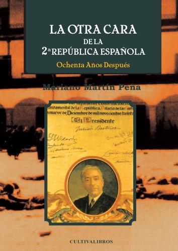 Descargar Libro La Otra Cara De La 2ª República Española Mariano Martín Peña