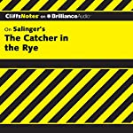 The Catcher in the Rye: CliffsNotes | Stanley P. Baldwin M.A.