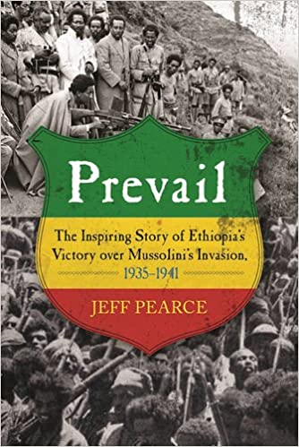 Book Prevail: The Inspiring Story of Ethiopia's Victory Over Mussolini's Invasion, 1935-1941