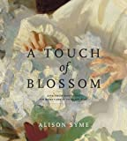 A Touch of Blossom: John Singer Sargent and the Queer Flora of Fin-de-siecle Art, Alison Syme, 0271036222