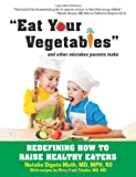 Eat Your Vegetables and Other Mistakes Parents Make, Natalie Digate Muth, 1606792253