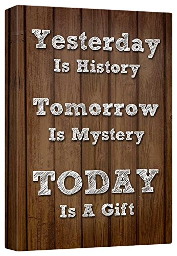 Print Retro Style Quote with Wooden Background Yesterday is History Tomorrow is Mystery Today is A Gift 12 L X 18 W