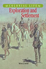 Exploration and Settlement (Colonial Life) Kindle Edition
