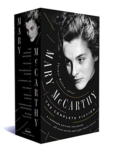 Mary McCarthy: The Complete Fiction (The Library of America) by LIBRARY OF AMER