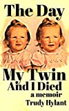 The Day My Twin And I Died