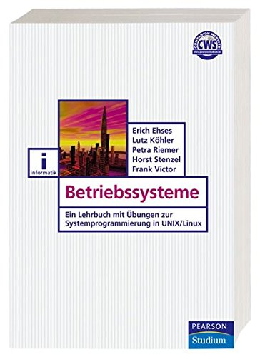 betriebssysteme-ein-lehrbuch-mit-bungen-zur-systemprogrammierung-in-unix-linux-pearson-studium-it