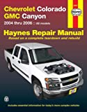Chevrolet Colorado and GMC Canyon Automotive Repair Manual, Jay Storer and John H. Haynes, 1563926423