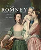 George Romney: A Complete Catalogue of His Paintings