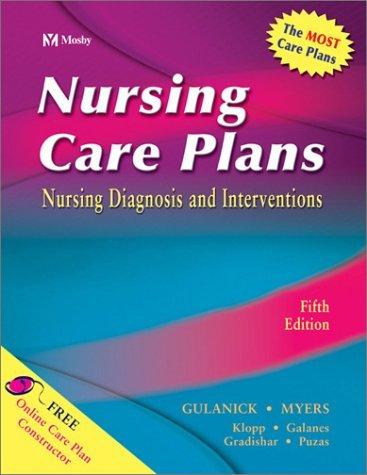 Nursing Care Plans: Nursing Diagnosis and Intervention by Meg Gulanick PhD APRN FAAN (2002-10-18)