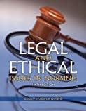 Legal and Ethical Issues in Nursing, Guido, JD, MSN, RN, Ginny Wacker, 013335587X