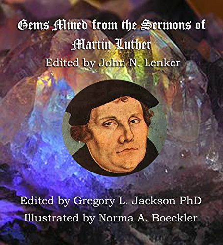 Gems Mined from Luther's Sermons: Lenker Edition