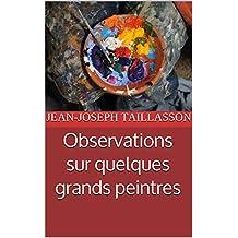 Observations sur quelques grands peintres (French Edition)