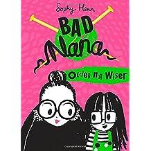 Older Not Wiser (Bad Nana)