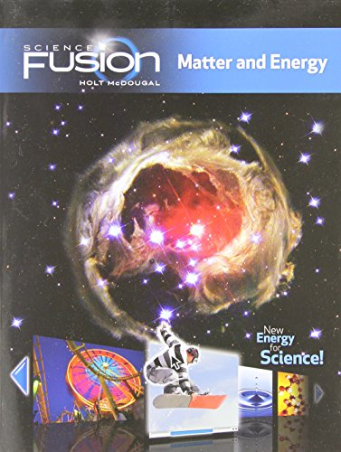 Sciencefusion  Student Edition Interactive Worktext Grades 6 8 Module H  Matter And Energy 2012