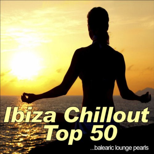 Ibiza Chillout Top 50 (Baleari...