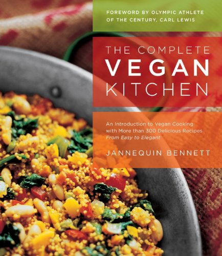 The Complete Vegan Kitchen: An Introduction to Vegan Cooking with More than 300 Delicious Recipes-from Easy to Elegant cover