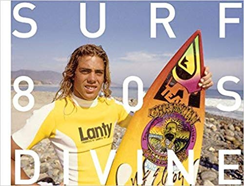 Surfing Photographs from the Eighties Taken by Jeff Divine por Jamie Brisick,Jeff Divine,Scott Hulet