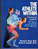 THE ATHLETE WITHIN A PERSONAL GUIDE TO TOTAL FITNESS
