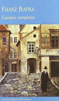 Cuentos completos par Franz Kafka