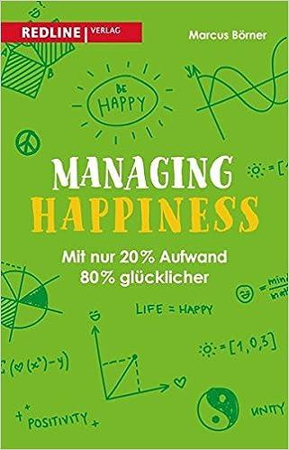 Cover des Buchs: Managing Happiness: Mit nur 20% Aufwand 80% glücklicher