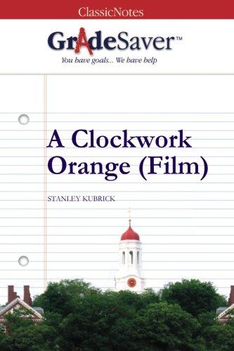 A Clockwork Orange Film Essays  Gradesaver A Clockwork Orange Film Study Guide