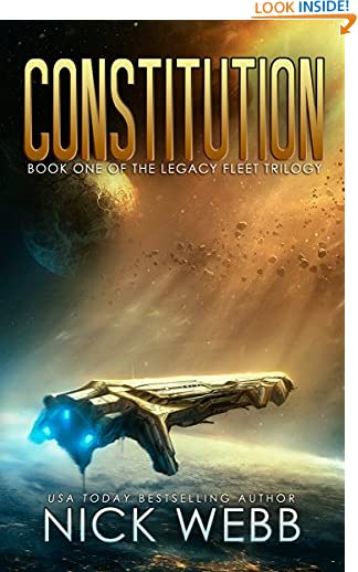 Constitution: Book 1 of The Legacy Fleet Series by Nick Webb