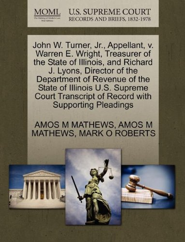 John W  Turner  Jr   Appellant  V  Warren E  Wright  Treasurer Of The State Of Illinois  And Richard J  Lyons  Director Of The Department Of Revenue     Of Record With Supporting Pleadings
