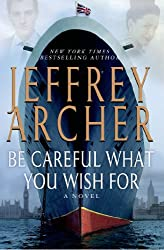 Be Careful What You Wish For (The Clifton Chronicles Book 4)