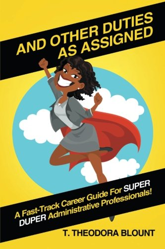 Download And Other Duties As Assigned: A Fast-Track Career Guide For SUPER DUPER Administrative Professionals! pdf