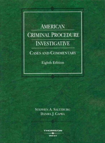 American Criminal Procedure: Investigative, Cases and Commentary (American Casebooks)