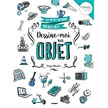 Dessine-moi un objet (La petite méthode infaillible) (French Edition)