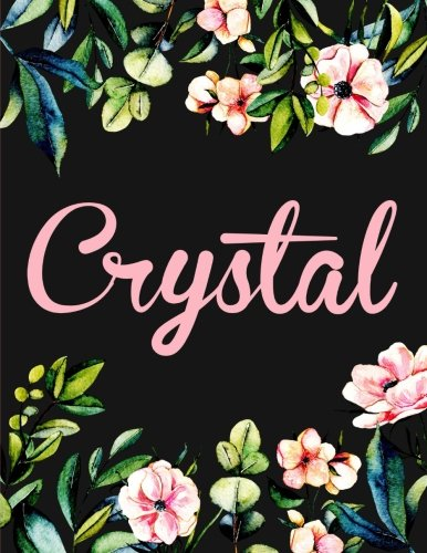 Crystal: Personalised Name Notebook/Journal Gift For Women & Girls 100 Pages (Black Floral (Kensington Crystals)