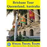 Brisbane Tour, Queensland, Austraila: A Self-guided Pictorial Sightseeing Tour (Visual Travel Tours Book 213)