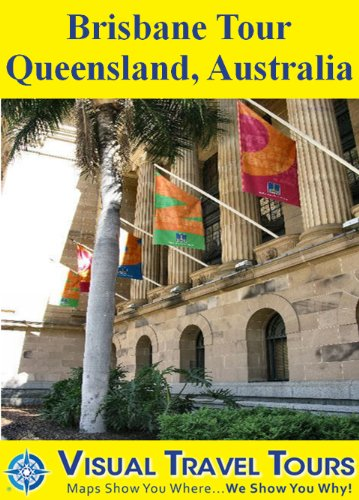 Brisbane Tour, Queensland, Austraila: A Self-guided Pictorial Sightseeing Tour (Tours4Mobile, Visual Travel Tours Book - St Queens Brisbane