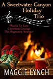 A Sweetwater Canyon Holiday Trio (Volume 7) by  Maggie Lynch in stock, buy online here