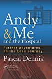 img - for Andy & Me and the Hospital: Further Adventures on the Lean Journey book / textbook / text book