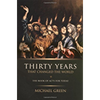 Thirty Years That Changed the World: The Book Acts for Today (English Edition)